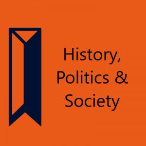 History, Politics & Society